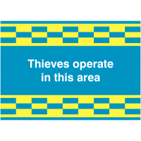 Weather-resistant 'Thieves Operate in This Area' Sign