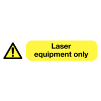 'Laser Equipment Only' Self-Adhesive Vinyl Socket Warning Labels