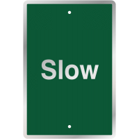UV Resistant Traffic Sign For Mounting On A Wall Or Post Displaying The Message - Slow