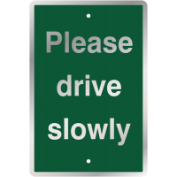Please Drive Slowly Traffic Control Signs