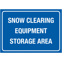 Snow Clearing Equipment Storage Area Winter Sign