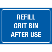 Refill Grit Bin After Use' Sign for Indoor and Outdoor Use