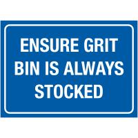 Weather-Resistant 'Ensure Grit Bin is Always Stocked' Sign