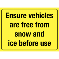 'Ensure Vehicles Are Free From Snow and Ice' Rigid Foam Plastic Sign