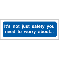It's Not Just Safety You Need To Worry About' PPE Reminder Locker Sign