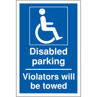 Clear, weather resistant Disabled Parking Violators Will be Towed Sign