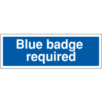 Durable 'Blue Badge Required' Disabled Parking Bay Sign
