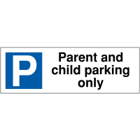 Parent and Child Parking Only' Weather-Resistant Car Park Sign