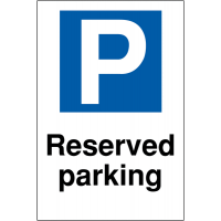 Reserved Parking' Sign in a Choice of Weatherproof Materials