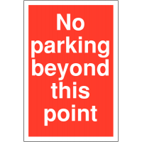 No Parking Beyond This Point' Restricted Access Parking Signs