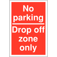 No Parking – Drop Off Zone Only' Sign in Various Weather-Resistant Materials