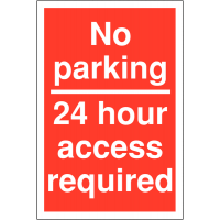 Weather-Resistant 'No Parking – 24 Hour Access Required Sign'