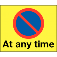 Weather-Resistant No-Parking Symbol Sign with 'At Any Time' Message