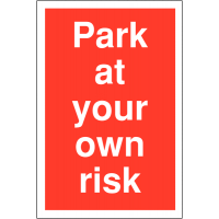 Red Outdoor Car Park Security Sign - 'Park at Your Own Risk'