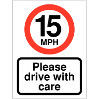 100% Weather Resistant 15MPH 'Please Drive With Care' Car Park Sign