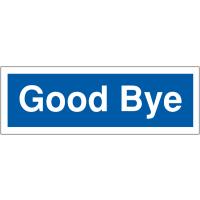 Weather-Resistant Car Park Good Bye Sign