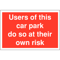Plastic Car Park Signs – Use Car Park at Own Risk