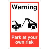 Car Park Towing Warning Sign - 'Park at Your Own Risk'