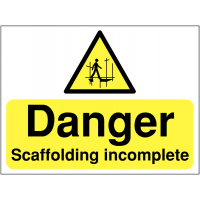 'Danger – Scaffolding Incomplete' Site Safety Sign