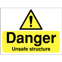 Yellow and Black 'Danger Unsafe Structure' Warning Sign