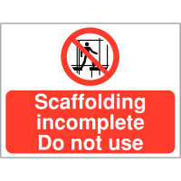 Durable 'Scaffolding Incomplete' Site Warning Sign
