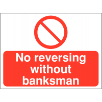 Temporary construction sign stating 'no reversing without banksman'