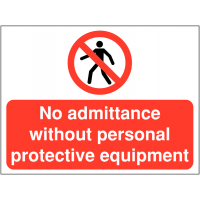 No Admittance Without Personal Protective Equipment (PPE) Signs