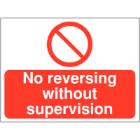 Building site temporary sign reading 'no reversing without supervision'