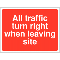 'All Traffic Turn Right When Leaving Construction Site' Health and Safety Compliant Sign