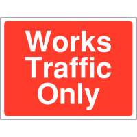Sign informing area is 'works traffic only'
