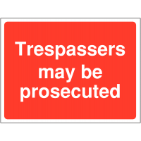 Trespassers may be prosecuted' construction site safety signs