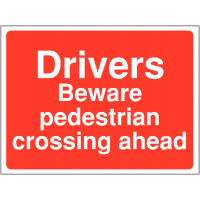 'Drivers beware – pedestrian crossing ahead' durable site sign
