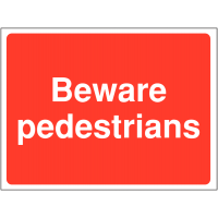 'Beware Pedestrians' Construction Sign in Choice of Durable Materials