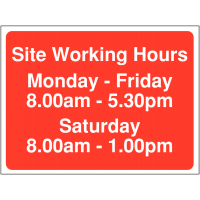 Site Working Hours: Monday-Friday 8.00am-5.30pm, Saturday 8.00am-1.00pm' Sign