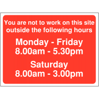 """""""You are not to work on this site outside the following hours"""" signs (8 - 3)"""