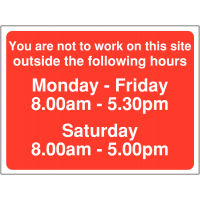 """""""You are not to work on this site outside the following hours (8-5)"""" signs"""