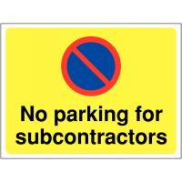 Durable 'no parking for subcontractors' site sign