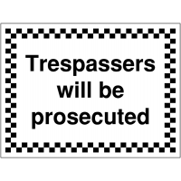 'Trespassers will be prosecuted' signage for construction sites