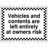 Vehicles and Contents Left At Owners Risk' Temporary and Permanent Construction Signs