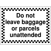 Durable 'Do Not Leave Baggage or Parcels Unattended' Construction Site Sign