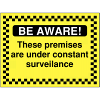 'Be Aware! These Premises Are under Constant Surveillance' Construction Sign
