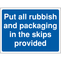 Temporary sign informing 'put all rubbish and packaging in the skips provided'