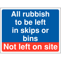 All Rubbish To Be Left In Skips Or Bins' Construction Site Sign