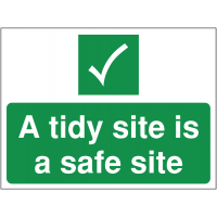 'A Tidy Site is a Safe Site' Construction Sign in Durable Materials