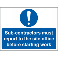 Sub-Contractors Must Report to the Site Office' Sign with Size and Material Options