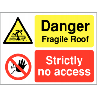 'Danger – Fragile Roof' and 'Strictly No Access' Multi-Message Warning Sign
