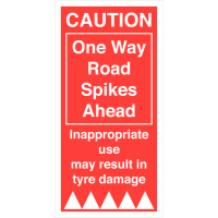 'Caution: One Way Road Spikes Ahead' traffic awareness signs