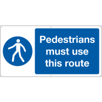 Pedestrians must use this route banner sign