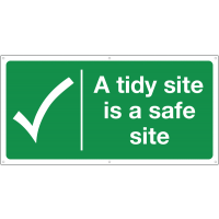 Large banner sign displaying a tidy site is a safe site message