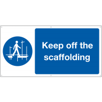 Large keep off the scaffolding banner signs